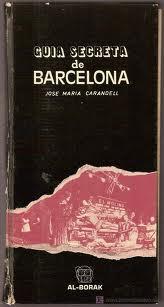 Guía secreta de Barcelona (1974); Josep Maria Carandell